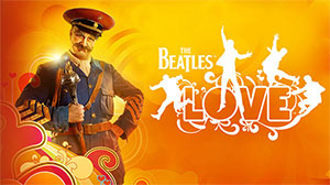"CIRQUE du SOLEIL'S's THE BEATLES' ""LOVE"""